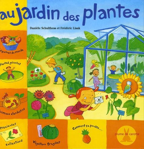Danièle Schulthess et Frédéric Lisak - Au jardin des plantes.