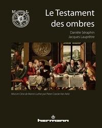 Danièle Séraphin et Jacques Lauprêtre - Le testament des ombres - Mise en Cène de Martin Luther par Pieter Coecke van Aelst.