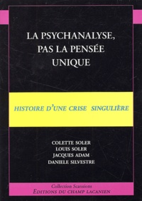 La psychanalyse, pas la pensée unique. Histoire dune crise singulière.pdf