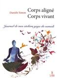 Danièle Simon - Corps aligné corps vivant - Journal de mes ateliers yoga du samedi.
