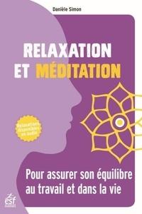 Téléchargez-le gratuitement Relaxation et méditation  - Pour assurer son équilibre au travail et dans la vie par Danièle Simon 9782710141501 (French Edition) CHM