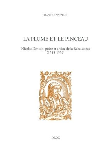 La plume et le pinceau. Nicolas Denisot, poète et artiste de la Renaissance (1515-1559)