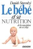 Danièle Starenkyj - Le bébé et sa nutrition - De la conception au sevrage.