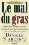 Danièle Starenkyj - Le mal du gras.