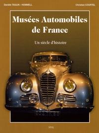Danièle Taulin-Hommell et Christian Courtel - Musées Automobiles de France - Un siècle d'histoire.