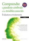 Danièle Truscelli - Comprendre la paralysie cérébrale et les troubles associés - Evaluations et traitements.