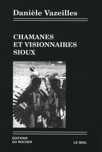 Danièle Vazeilles - Chamanes et visionnaires sioux.