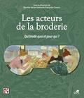 Danièle Véron-Denise et Françoise Cousin - Les acteurs de la broderie - Qui brode quoi et pour qui ?.