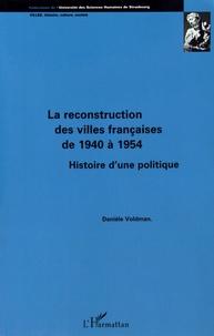 Danièle Voldman - La reconstruction des villes françaises de 1940 à 1954 - Histoire d'une politique.