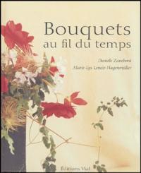 Danièle Zaneboni et Marie-Lys Lenoir-Hagenmüller - Bouquets au fil du temps.