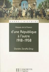 Danièle Zéraffa-Dray et Dominique Borne - Histoire de la France (3). D'une République à l'autre, 1918-1958.