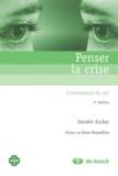 Danièle Zucker - Penser la crise - L'émergence du soi.