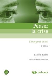 René Roussillon et Danièle Zucker - Penser la crise.
