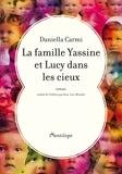 Daniella Carmi - La famille Yassine et Lucy dans les cieux.