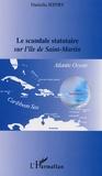 Daniella Jeffry - Le scandale statutaire sur l'île Saint-Martin.