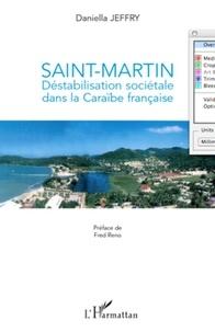 Daniella Jeffry - Saint-Martin, destabilisation sociétale dans la Caraïbe francaise.