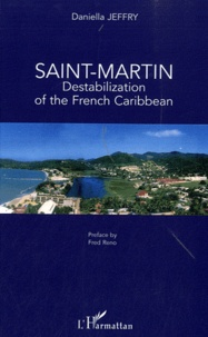 Daniella Jeffry - Saint-Martin, destabilization of the French Caribbean.