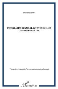 Daniella Jeffry - The status scandal on the island of saint-martin.