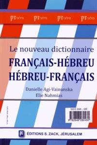 Danielle Agi-Vainunska et Elie Nahmias - Le nouveau dictionnaire français-hébreu et hébreu-français.