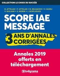 Danielle Attelan et Franck Attelan - Score IAE Message - 3 ans d'annales corrigées.