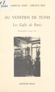 Danielle Auby et Gérald Sfez - Au Vénitien de Tunis - Les cafés de Paris.