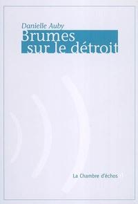 Danielle Auby - Brumes sur le détroit.