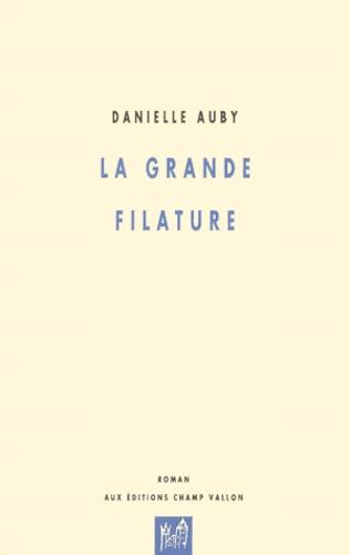 Danielle Auby - La grande filature.
