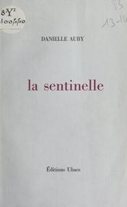 Danielle Auby - La sentinelle.