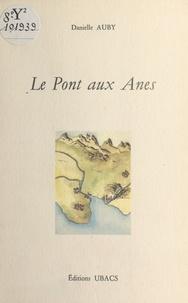 Danielle Auby - Le Pont aux ânes.