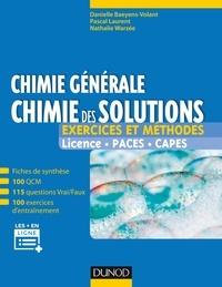Danielle Baeyens-Volant et Pascal Laurent - Chimie générale : chimie des solutions - Exercices et méthodes.