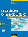 Danielle Baeyens-Volant et Pascal Laurent - Chimie générale - Chimie des solutions - Exercices et méthodes.