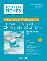 Danielle Baeyens-Volant et Pascal Laurent - Chimie générale : chimie des solutions - Licence, santé, CAPES.