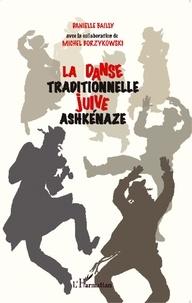 Danielle Bailly et Michel Borzykowski - La danse traditionnelle juive ashkénaze.