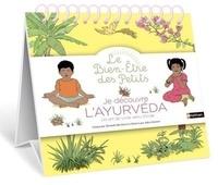 Danielle Belforti et Alice Gravier - Je découvre l'ayurvéda - Un art de vivre venu d'Inde.