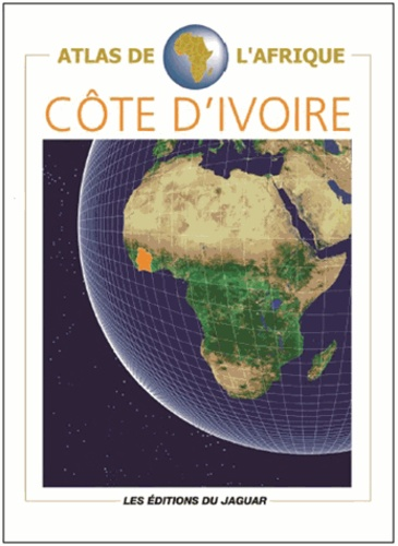 Atlas de Côte d'Ivoire - Danielle Ben Yahmed,Nicole Houstin