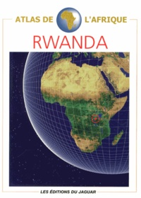 Danielle Ben Yahmed et Nicole Houstin - Atlas du Rwanda.