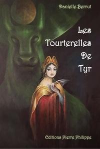 Danielle Berrut - Les tourterelles de Tyr.