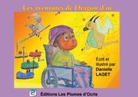 Danielle Bertrand-Laget - Les aventures de Dragon d'or.