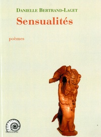 Danielle Bertrand-Laget - Les sensualités.