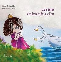 Danielle Bertrand-Laget - Lysele et les elfes d'or.