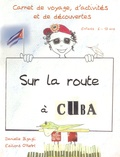 Danielle Bigagli - Sur la route à Cuba.