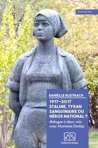 Danielle Bleitrach - 1917-2017, Staline, tyran sanguinaire ou héros national ?.