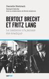 Danielle Bleitrach - Bertolt Brecht et Fritz Lang : le nazisme n'a jamais été éradiqué.