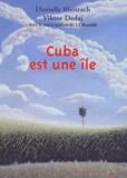 Danielle Bleitrach et Viktor Dedaj - Cuba est une île.