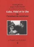 Danielle Bleitrach et Jacques-François Bonaldi - Cuba, Fidel et le Che - Ou l'aventure du socialisme.