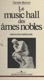 Danielle Bleitrach - Le Music-hall des âmes nobles - Essai sur les intellectuels.