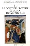 Danielle Bohler et Jacqueline Cerquiglini-Toulet - Le goût du lecteur à la fin du Moyen Age.
