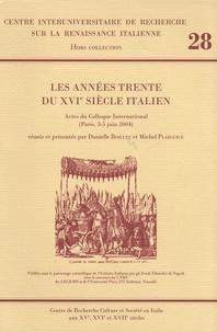 Danielle Boillet et Michel Plaisance - Les années trente du XVIe siècle italien - Actes du colloque (Paris 3-5 juin 2004).