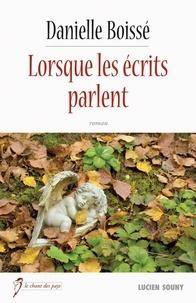 Danielle Boissé - Lorsque les écrits parlent.