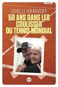 Danielle Bombardier - 50 ans dans les coulisses du tennis mondial.